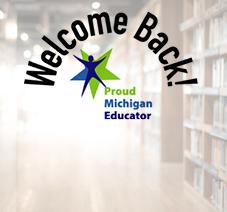 Welcome Back Proud Michigan Educator – MEA Teacher Re-Entry Program